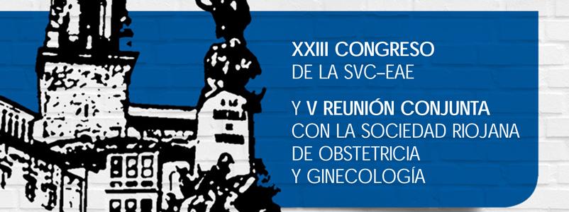 XXIII Congreso de SVC-EAE y V Reunión Conjunta con la Sociedad Riojana de Obstetricia y Ginecología