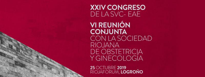 XXIV Congreso de SVC-EAE y VI Reunión Conjunta con la Sociedad Riojana de Obstetricia y Ginecología