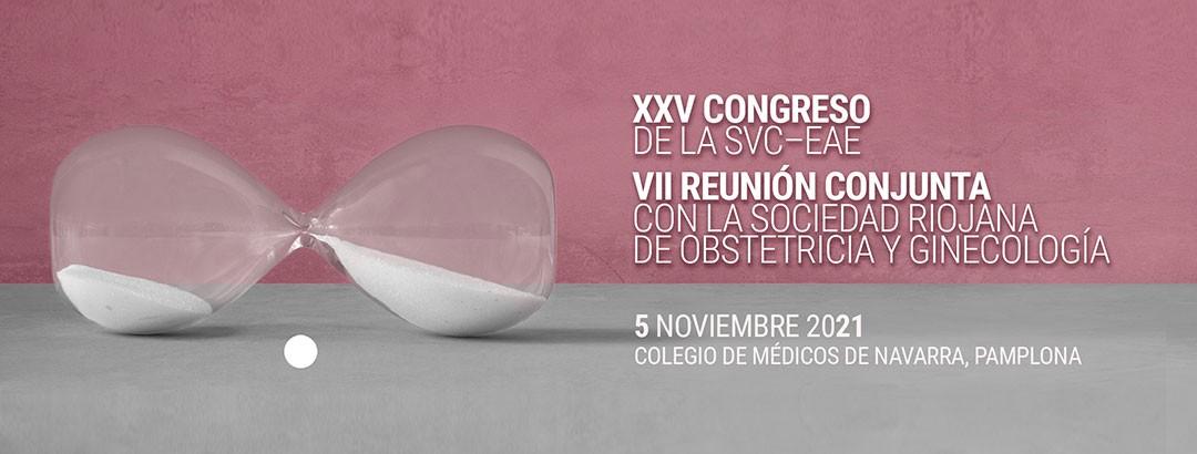 XXV CONGRESO DE LA SVC-EAE Y VII REUNIÓN CONJUNTA CON LA SOCIEDAD RIOJANA DE OBSTETRICIA Y GINECOLOGÍA